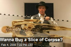 Wanna Buy a Slice of Corpse?