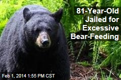 81-Year-Old Jailed for Excessive Bear-Feeding