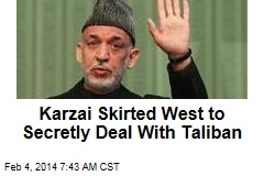 Karzai Skirted West to Secretly Deal With Taliban