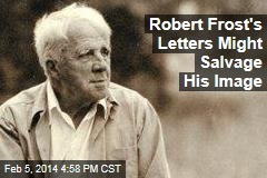 Robert Frost's Letters Might Salvage His Image