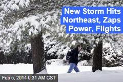 New Storm Hits Northeast, Zaps Power, Flights