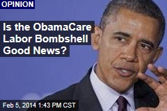 Is the ObamaCare Labor Bombshell Good News?