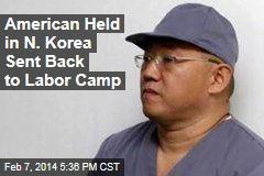 American Held in N. Korea Sent Back to Labor Camp