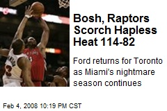 Bosh, Raptors Scorch Hapless Heat 114-82