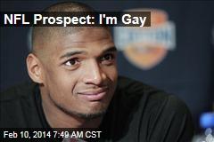 NFL Prospect: I'm Gay