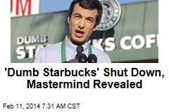 Funnyman's 'Dumb Starbucks' Shut Down