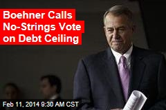 Boehner Calls No-Strings Vote on Debt Ceiling