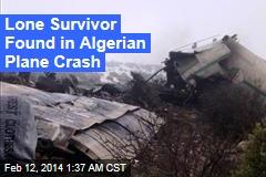 One Survivor Found on Crashed Algerian Plane