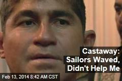 Castaway: Sailors Waved, Didn't Help Me
