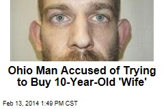 Ohio Man Accused of Trying to Buy 10-Year-Old Girl