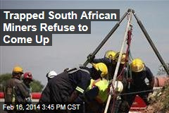 South African Miners Refuse to Come Up