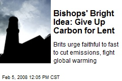 Bishops' Bright Idea: Give Up Carbon for Lent