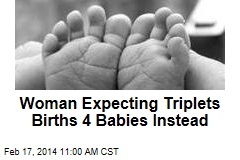 Woman Expecting Triplets Births 4 Babies Instead