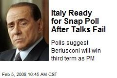 Italy Ready for Snap Poll After Talks Fail