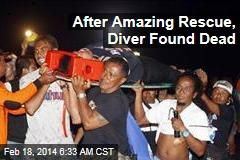 After Amazing Rescue, Diver Found Dead
