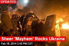 Sheer 'Mayhem' Rocks Ukraine
