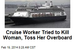 Cruise Worker Tried to Kill Woman, Toss Her Overboard