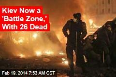Ukraine: 25 Dead in 'Bloodiest Day'