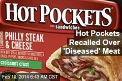 Hot Pockets Recalled Over 'Diseased' Meat