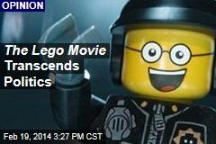 The Lego Movie Transcends Politics