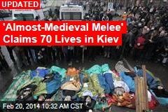 10 Killed as Kiev Erupts Again