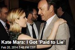 Kate Mara: I Got 'Paid to Lie'