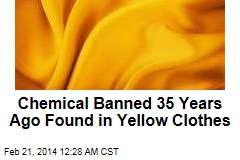 Yellow Clothes, Paper Carry Banned Toxin