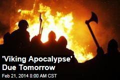 'Viking Apocalypse' Due Tomorrow