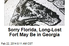 Sorry Florida, Long-Lost Fort May Be in Georgia