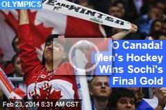 O Canada! Men's Hockey Wins Sochi's Final Gold