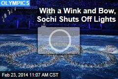 With a Wink and Bow, Sochi Shuts Off Lights