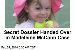 Secret Dossier Handed Over in Madeleine McCann Case