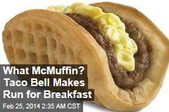 Waffle Tacos for All: Taco Bell Breakfast Going Nationwide