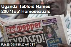 Uganda Tabloid Names 200 'Top' Homosexuals