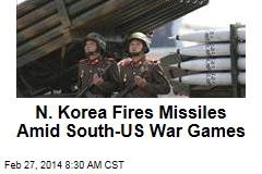 N. Korea Fires Missiles Amid South-US War Games