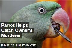 Parrot Helps Catch Owner's Murderer