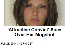 'Attractive Convict' Sues Over Her Mugshot