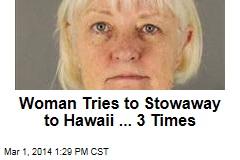 Woman Tries to Stowaway to Hawaii ... 3 Times