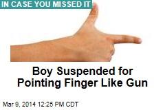 Boy Suspended for Pointing Finger Like Gun