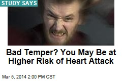 Bad Temper? You May Be at Higher Risk of Heart Attack