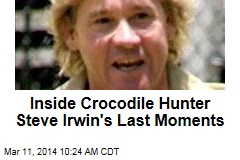 Inside Crocodile Hunter Steve Irwin's Last Moments