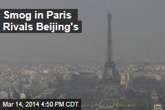 Smog in Paris Rivals Beijing's
