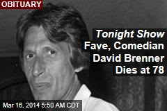 Tonight Show Fave, Comedian David Brenner Dies at 78