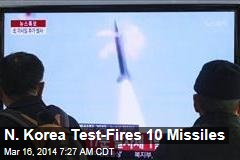 N. Korea Test-Fires 10 Missiles