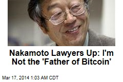Nakamoto Lawyers Up: I'm Not the 'Father of Bitcoin'