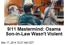9/11 Mastermind: Osama Son-in-Law Wasn't Violent