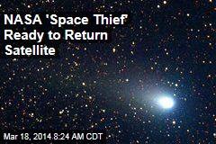 NASA 'Space Thief' Ready to Return Satellite