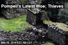Pompeii's Latest Woe: Thieves
