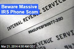 Beware Massive IRS Phone Scam