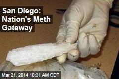 San Diego: Nation's Meth Gateway